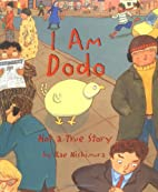 I Am Dodo: Not a True Story by Kae Nishimura