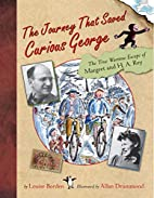 The Journey That Saved Curious George: The…