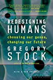 Stock, Gregory: Redesigning Humans: Our Inevitable Genetic Future