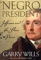 Negro President: Jefferson and the Slave…