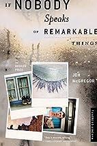 If Nobody Speaks of Remarkable Things by Jon…