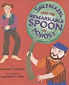 Shlemazel and the Remarkable Spoon of Pohost…