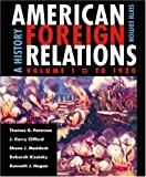 Paterson, Thomas G.: American Foreign Relations: A History to 1920