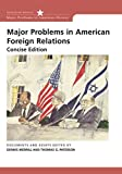 Dennis Merrill: Major Problems in American Foreign Relations: Documents and Essays, Concise Edition (Major Problems in American History)