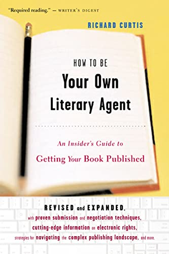 how-to-be-your-own-literary-agent-an-insiders-guide-to-getting-your-book-published