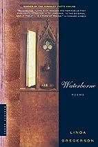 Waterborne: Poems by Linda Gregerson