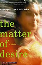 The Matter of Desire: A Novel by Edmundo Paz…