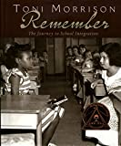 Toni Morrison: Remember: The Journey to School Integration (Bccb Blue Ribbon Nonfiction Book Award (Awards))