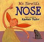 Mr. Blewitt's Nose by Alastair Taylor