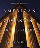 Wilson, James Q.: American Government: Brief Edition