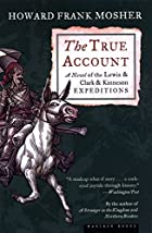 The True Account: A Novel of the Lewis &…