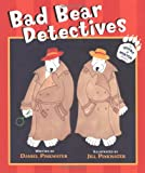 Pinkwater, Daniel: Bad Bear Detectives: An Irving and Muktuk Story (Irving & Muktuk Story)
