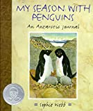 Webb, Sophie: My Season With Penguins: An Antarctic Journal