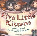 Five Little Kittens by Nancy Jewell