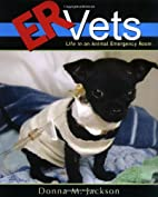 ER Vets: Life in an Animal Emergency Room by…