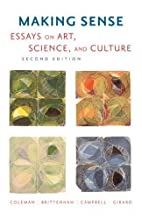 Making Sense: Essays on Art, Science, and…