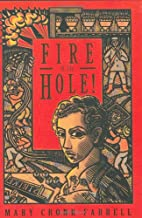 Fire In the Hole! by Mary Cronk Farrell
