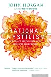 John Horgan: Rational Mysticism: Spirituality Meets Science in the Search for Enlightenment