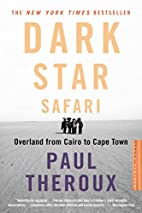 Dark Star Safari: Overland from Cairo to…