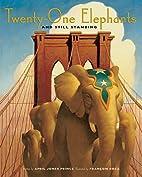 Twenty-One Elephants and Still Standing by…