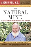 Weil, Andrew T.: The Natural Mind: A Revolutionary Approach To The Drug Problem