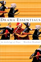 Drama Essentials: An Anthology of Plays by…