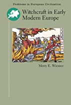 Witchcraft in Early Modern Europe (Problems…