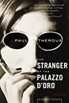 The Stranger at the Palazzo d'Oro by Paul…