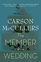 The Member of the Wedding: A Novel by Carson…
