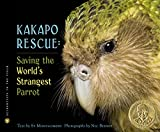 Montgomery, Sy: Kakapo Rescue: Saving the World's Strangest Parrot (Scientists in the Field Series)