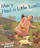 Mary Had a Little Lamb by Salley Mavor