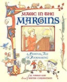 Nikola-Lisa, W.: Magic in the Margins: A Medieval Tale of Bookmaking
