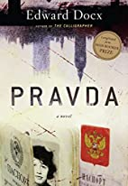 Pravda: A Novel by Edward Docx