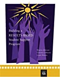 Johnson, Sharon: Building A Results-Based Student Support Program