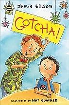Gotcha! by Jamie Gilson