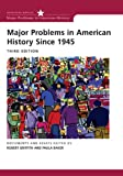 Griffith, Robert: Major Problems in American History Since 1945: Documents and Essays