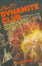 The Dynamite Club: How a Bombing in…