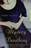 Klass, Perri: The Mystery of Breathing