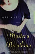 The Mystery of Breathing: A Novel by Perri…