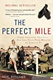 Bascomb, Neal: The Perfect Mile: Three Athletes, One Goal, and Less Than Four Minutes to Achieve It