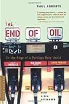 The End of Oil: On the Edge of a Perilous…