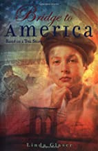 Bridge to America: Based on a True Story by…