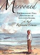 Marooned: The Strange but True Adventures of…