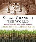 Sugar Changed the World: A Story of Magic,…