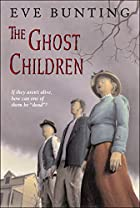 The Ghost Children by Eve Bunting