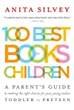 Silvey, Anita: 100 Best Books for Children
