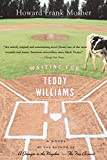 Mosher, Howard Frank: Waiting for Teddy Williams