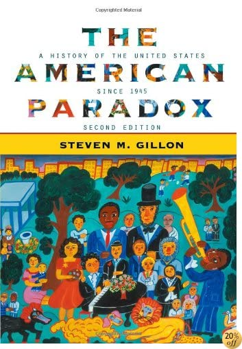 TThe American Paradox: A History of the United States Since 1945