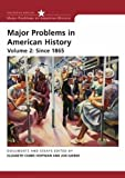 Elizabeth Cobbs-Hoffman: Major Problems in American History, Volume II: Since 1865