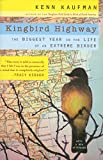 Kaufman, Kenn: Kingbird Highway: The Biggest Year in the Life of an Extreme Birder